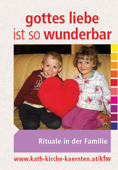 "Gottes Liebe ist so wunderbar  ""Rituale in der Familie"""